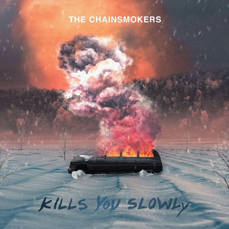【每日一歌2019.3.29期】The Chainsmokers(烟鬼组合) - Kills You Slowly(新歌首发).音乐mp3.百度云网盘下载