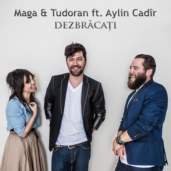 Dezbracati - Maga & Tudoran/Aylin Cad - 单曲 - 网易云音乐