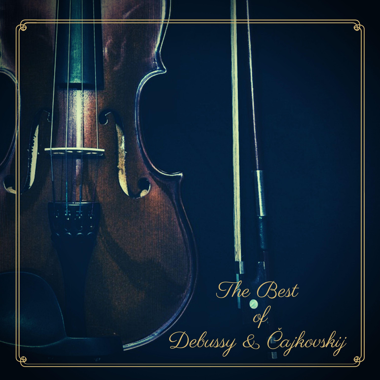 The Best of Debussy & Čajkovskij
