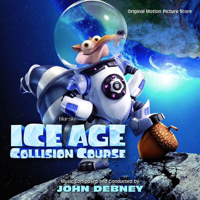 冰河时代2歌曲列表_Ice Age: Collision Course (Original Motion Picture Score)(电影《冰河世纪5 ...