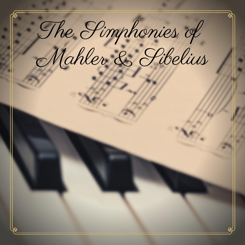 The Simphonies of Mahler & Sibelius