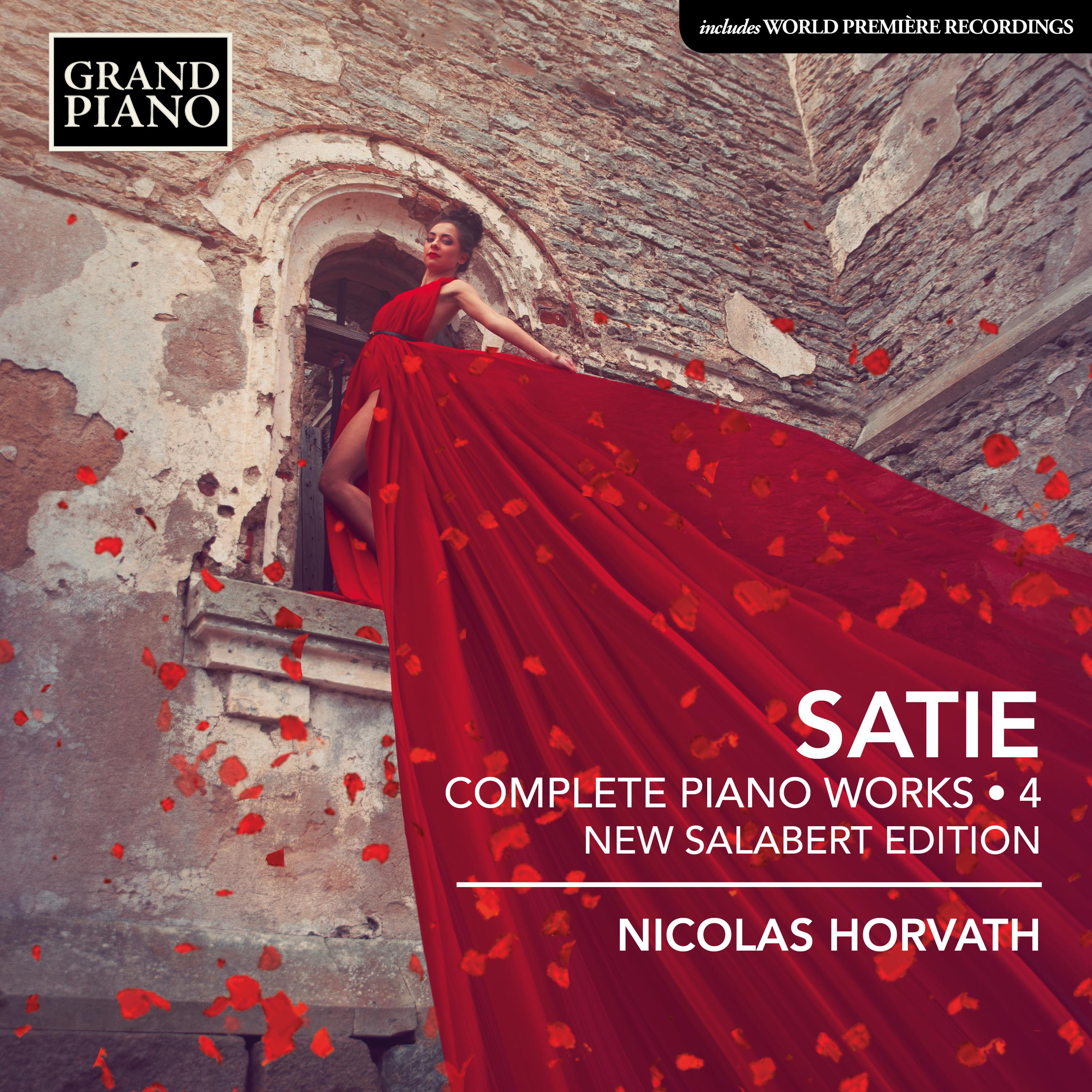 SATIE, E.: Piano Works (Complete), Vol. 4 (New Salabert Edition) (Horvath)