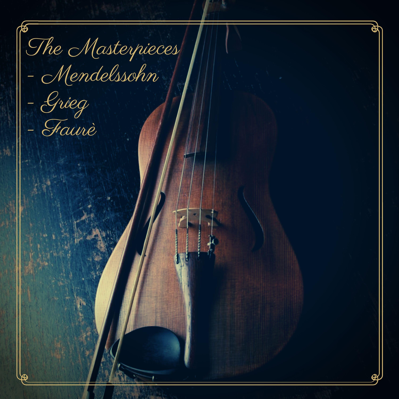 The Masterpieces - Mendelssohn - Grieg - Faurè