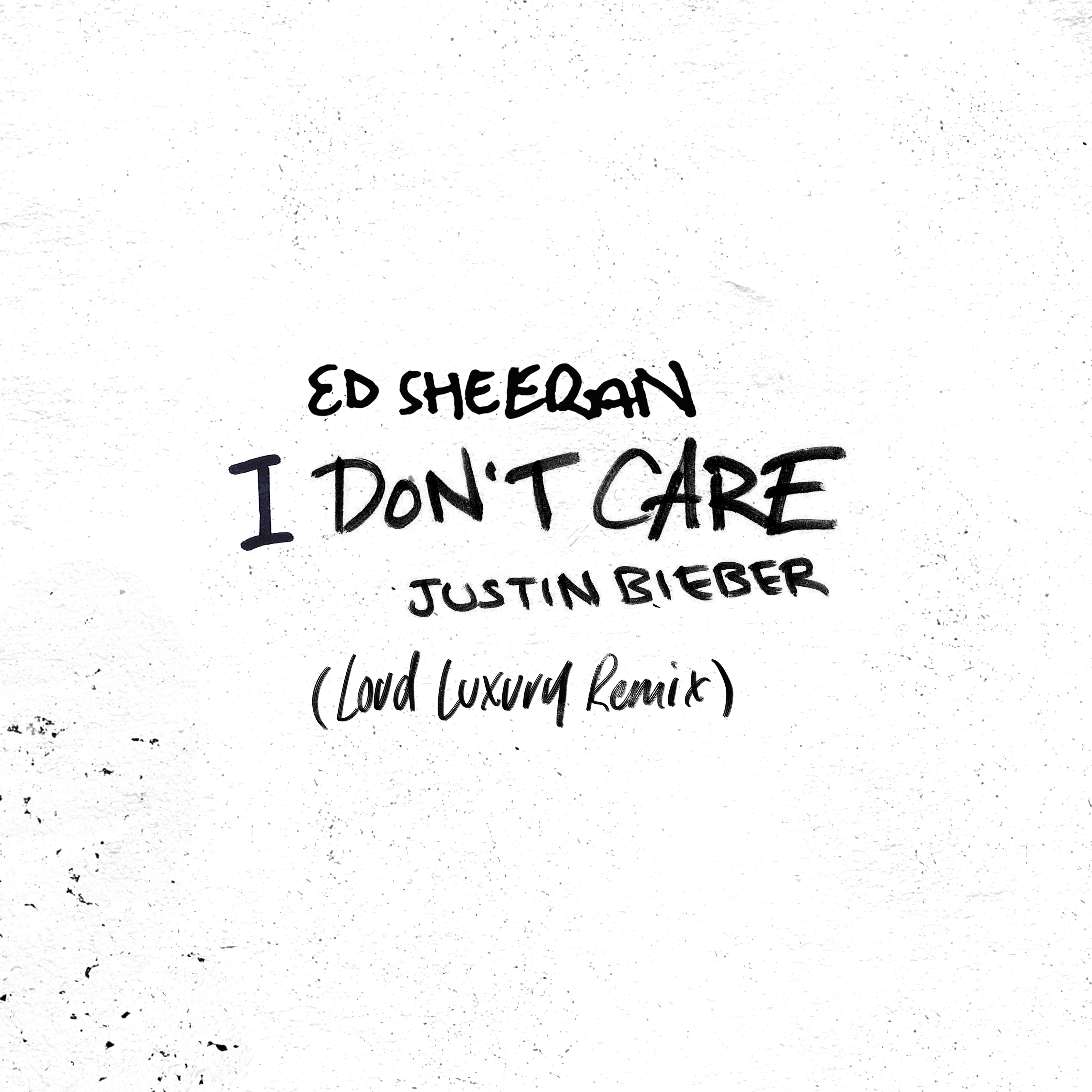 I Don't Care (Loud Luxury Remix)