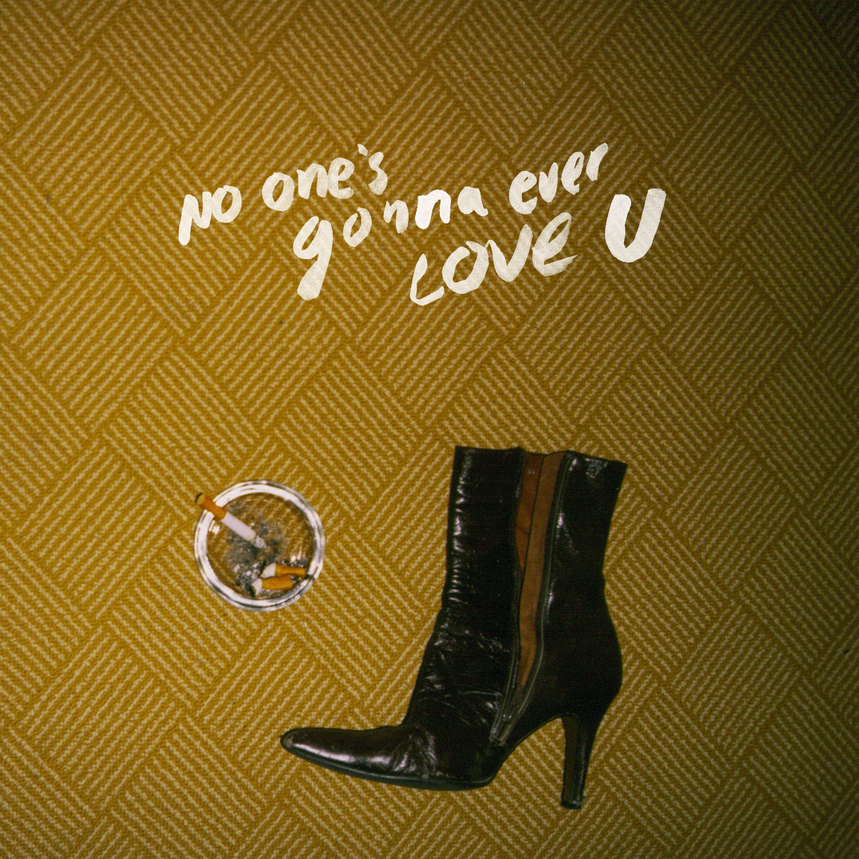 No One's Gonna Ever Love U